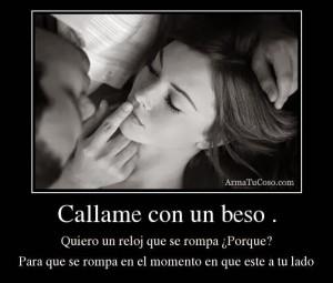 frases-de-amor-6-Frases_De_Amor_C_llame_Con_Un_Beso_Quiero_Un_Reloj_Que_Se_Rompa_Porqu_Para_Que_Se_Rompa_