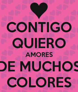 contigo-quiero-amores-de-muchos-colores-1