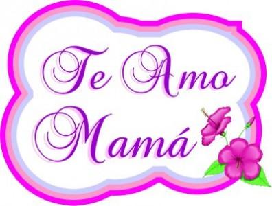 Te-amo-mama_Dia-de-las-Madres