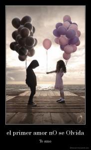 desmotivaciones.mx_el-primer-amor-nO-se-Olvida-Te-amo_135025854385