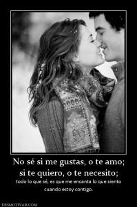 te-quiero-2-168794_no-se-si-me-gustas-o-te-amo-si-te-quiero-o-te-necesito