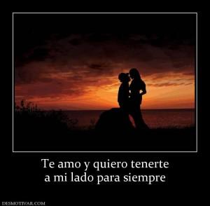 160932_te-amo-y-quiero-tenerte-a-mi-lado-para-siempre