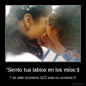 desmotivado.es_Siento-tus-labios-en-los-mios-Y-en-este-momento-tu-eres-mi-universo3_133567033196