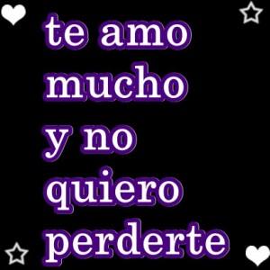 te-amo-mucho-y-quiero-perderte-1275095329923_f