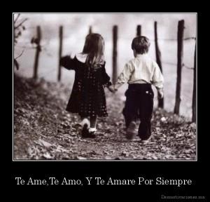 desmotivaciones.mx_Te-AmeTe-Amo-Y-Te-Amare-Por-Siempre-_134065122830