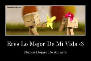 desmotivaciones.mx_Eres-Lo-Mejor-De-Mi-Vida-3-Nunca-Dejare-De-Amarte_134588392739
