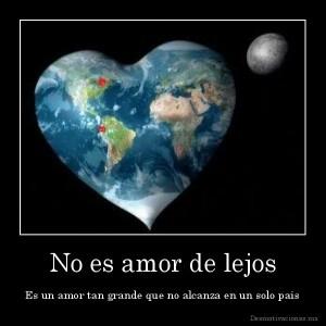 desmotivaciones.mx_No-es-amor-de-lejos-Es-un-amor-tan-grande-que-no-alcanza-en-un-solo-pais_135533833884