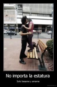 desmotivado.es_No-importa-la-estatura-Solo-besame-y-amame-_135070328710