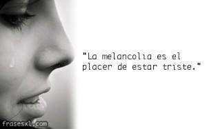 la-melancolia-es-el-placer-de-estar-triste