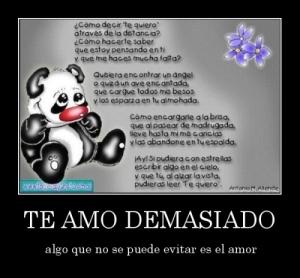 desmotivaciones.mx_TE-AMO-DEMASIADO-algo-que-no-se-puede-evitar-es-el-amor_133979985671