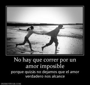 159889_no-hay-que-correr-por-un-amor-imposible