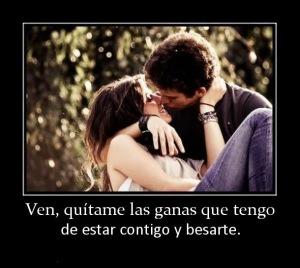 Frases_De_Amor_Ven_Qu_tame_Las_Ganas_Que_Tengo_De_Estar_Contigo_Y_Besarte