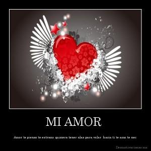 desmotivaciones.mx_MI-AMOR-Amor-te-pienso-te-extrano-quisiera-tener-alas-para-volar-hacia-ti-te-amo-te-nec_133667372018