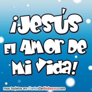 Jesus amor de mi vida 002 113011