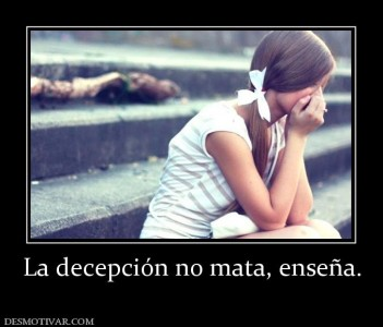 133744_la-decepcion-no-mata-ensena