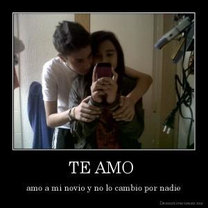 desmotivaciones.mx_TE-AMO-amo-a-mi-novio-y-no-lo-cambio-por-nadie_133868882768