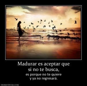 158834_madurar-es-aceptar-que-si-no-te-busca