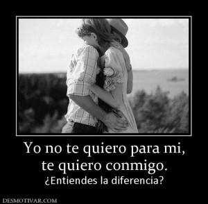 77586_yo_no_te_quiero_para_mi_te_quiero_conmigo