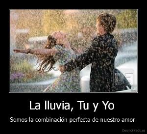 desmotivado.es_La-lluvia-Tu-y-Yo-Somos-la-combinacion-perfecta-de-nuestro-amor-_133339134067