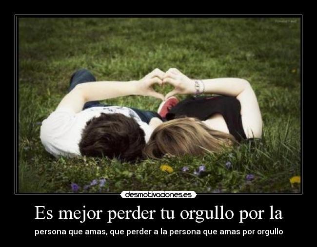 Imágenes Con Frases El Amor Es Perder El Orgullo Imagenes