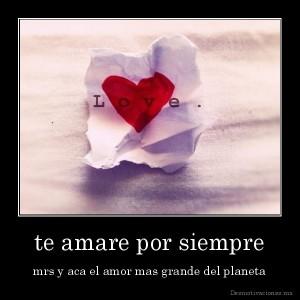 desmotivaciones.mx_te-amare-por-siempre-mrs-y-aca-el-amor-mas-grande-del-planeta_138609269811